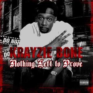 Album Nothing Left to Prove (Explicit) from Krayzie Bone