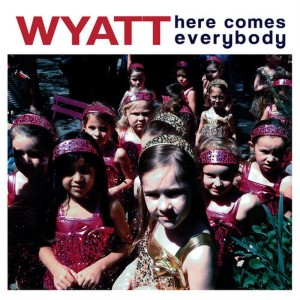 Album Here Comes Everybody from Wyatt
