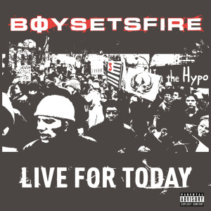 Live For Today 2002 BoySetsFire