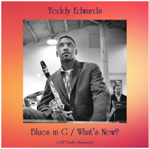 Album Blues in G / What's New? from Teddy Edwards