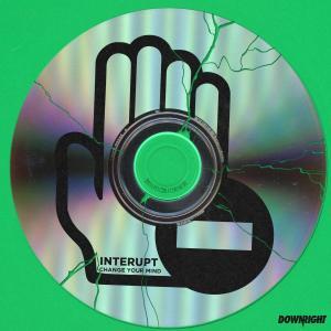 Album Change Your Mind from Interupt