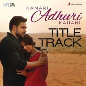 "Hamari Adhuri Kahani (Title Track) [From ""Hamari Adhuri Kahani""] dari Jeet Gannguli, Sangeet and Siddharth Haldipur,Pranay"