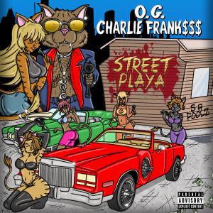Album Street Playa (Explicit) from OG Charlie Frank$$$