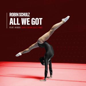 Robin Schulz的專輯All We Got (feat. KIDDO) (Dario Rodriguez Remix) (Explicit)