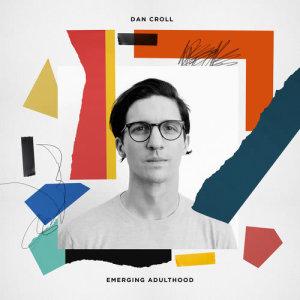 Dan Croll的專輯Emerging Adulthood