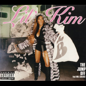 Album The Jump Off (feat. Mr. Cheeks) (Remixes) (Explicit) from Lil' Kim