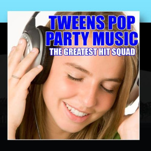 The Greatest Hit Squad的專輯Tweens Pop Party Music