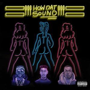 Trey Songz的專輯How Dat Sound (feat. 2 Chainz & Yo Gotti) (Explicit)