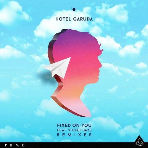 ฟังเพลงอัลบั้ม Fixed On You (feat. Violet Days) [Remixes]