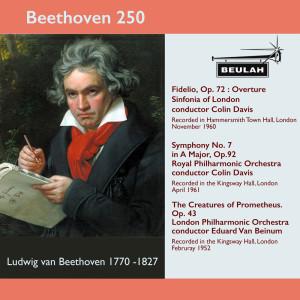 Album Beethoven 250 Fidelio Overture, Symphony No.7, the Creatures of Prometheus from Sir Colin Davis