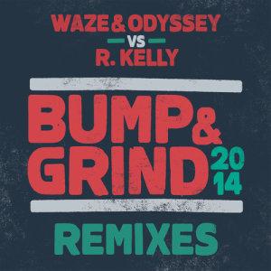 Album Bump & Grind 2014 (Remixes) from Waze & Odyssey