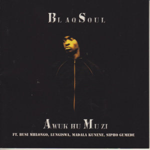 Listen to Izizwe (Afro Dance Mix) ((Afro Dance Mix)) song with lyrics from Blaq Soul