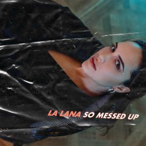 Album So Messed Up from La Lana