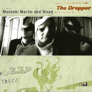 The Dropper 2000 Medeski Martin & Wood