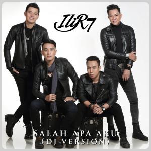 Salah Apa Aku (DJ Version) dari Ilir 7