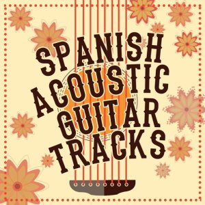 Album Spanish Acoustic Guitar Tracks from Various Artists