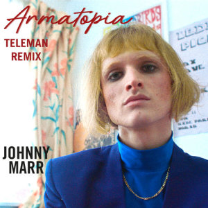 Album Armatopia (Teleman Mix) from Johnny Marr