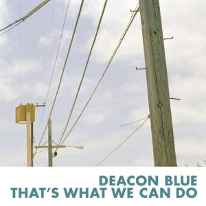 Album That's What We Can Do from Deacon Blue