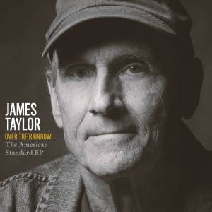 James Taylor的專輯Over The Rainbow: The American Standard EP