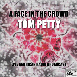 Album A Face In The Crowd from Tom Petty