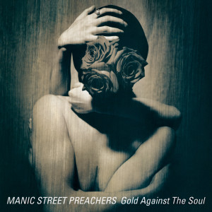 Album Gold Against the Soul (House in the Woods Demo) [Remastered] from Manic Street Preachers