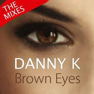 Album Brown Eyes - The Mixes from Danny K