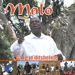 Ga Re Je Ditshelete 2009 Malo A Botsheba Boys