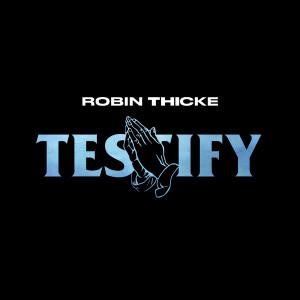 Album Testify from Robin Thicke