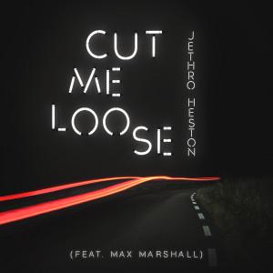 Max Marshall的專輯Cut Me Loose