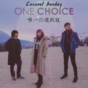 อัลบัม One Choice - Single ศิลปิน Coconut Sunday