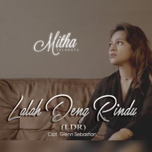 Lalah Deng Rindu (LDR) dari Mitha Talahatu