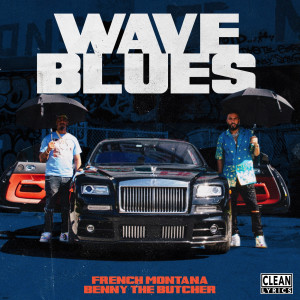 Album Wave Blues (feat. Benny the Butcher) from French Montana