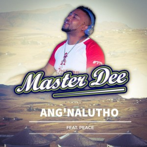 Album Ang'nalutho from Master Dee