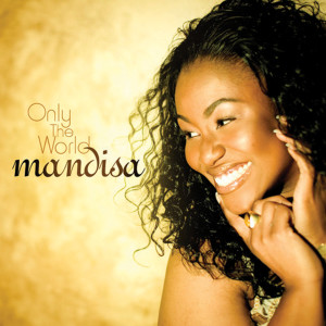 Only The World 2007 Mandisa