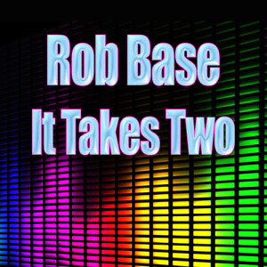 Album It Takes Two (Re-Recorded / Remastered) from Rob Base