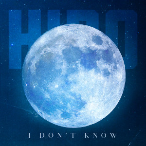 Album I Don't Know (Explicit) from HIRO