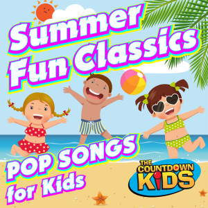 The Countdown Kids的專輯Summer Fun Classics: Pop Songs for Kids