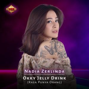 Okky Jelly Drink (Rasa Punya Orang) dari Nadia Zerlinda