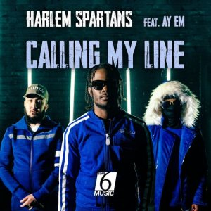 Listen to Calling My Line (feat. Ay Em & JBeatzz) song with lyrics from Harlem Spartans