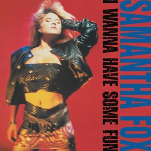 Album I Wanna Have Some Fun from Samantha Fox