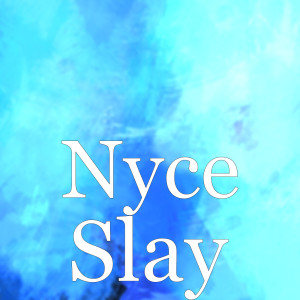 Album Slay (Explicit) from NYCE