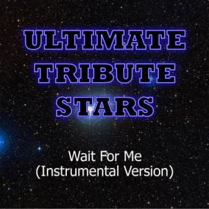 Ultimate Tribute Stars的專輯Bob Seger - Wait For Me (Instrumental Version)
