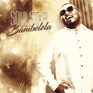 Listen to Bambelela song with lyrics from Soulstar