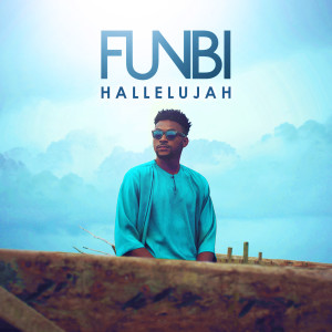 Listen to Hallelujah song with lyrics from Funbi