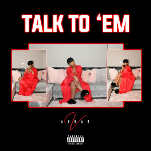 Listen to Talk To Em song with lyrics from Akbar V