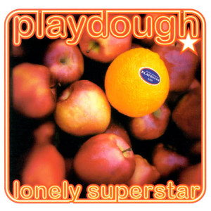 Album Lonely Superstar from Playdough