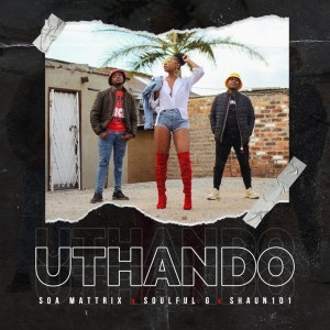 Listen to Uthando song with lyrics from Soa mattrix