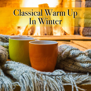 Chopin----[replace by 16381]的專輯Classical Warm Up In Winter