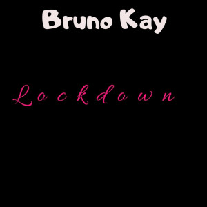 Album Lockdown (Explicit) from Bruno Kay