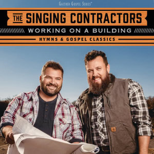 Album Working On A Building: Hymns & Gospel Classics from The Singing Contractors